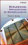 Biological Applications of Microfluidics, , 0470074833