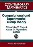 Computational and Experimental Group Theory, Borovik, Alexandre and Myasnikov, Alexei G., 0821834835