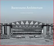 Racecourse Architecture, Paul Roberts and Isabelle Taylor, 092649483X