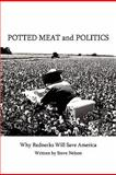 Potted Meat and Politics, Steve Nelson, 1438914830