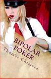 Bipolar Poker, Thomas Chimera, 1492754838