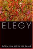 Elegy, Mary Jo Bang, 155597483X