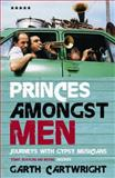 Princes Amongst Men, Garth Cartwright, 1852424834