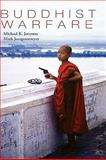 Buddhist Warfare, Jerryson, Michael K. and Juergensmeyer, Mark, 0195394836
