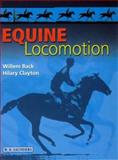 Equine Locomotion, Back, Willem and Clayton, Hilary M., 070202483X