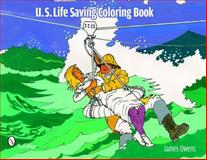 U. S. Life Saving Coloring Book, James E. Owens, 0764334832