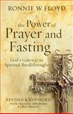 The Power of Prayer and Fasting, Ronnie Floyd, 0805464832