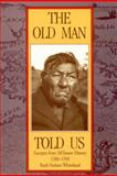The Old Man Told Us, Ruth Holmes Whitehead, 0921054831