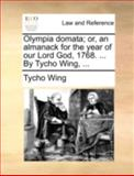 Olympia Domata; or, an Almanack for the Year of Our Lord God, 1768 by Tycho Wing, Tycho Wing, 1170514839