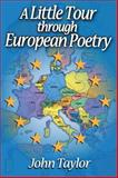 A Little Tour Through European Poetry, Taylor, John, 1412854830