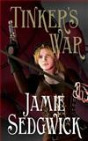 Tinker's War, Jamie Sedgwick, 1478364831