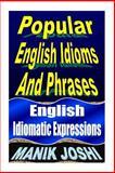 Popular English Idioms and Phrases, Manik Joshi, 1492744832