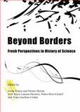 Beyond Borders : Fresh Perspectives in History of Science, Simon, Josep and Herran, Néstor, 1847184839