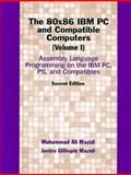 80x86 IBM PC and Compatible Computers : Assembly Language Programming, Mazidi, Muhammad Ali, 0137584830