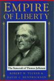 Empire of Liberty : The Statecraft of Thomas Jefferson, Tucker, Robert W. and Hendrickson, David C., 0195074831
