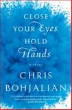 Close Your Eyes, Hold Hands, Chris Bohjalian, 0385534833