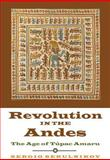 Revolution in the Andes : The Age of Túpac Amaru, Serulnikov, Sergio and Frye, David, 0822354837