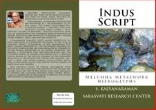 Indus Script : Meluhha Metalwork Hieroglyphs, Kalyanaraman, S., 0991104838