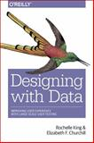 Data-Driven Design : Improving User Experience with A/B Testing, King, Rochelle and Power, Sean, 1449334830