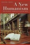 A New Humanism : The University Addresses of Daisaku Ikeda, Ikeda, Daisaku, 1848854838