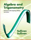 Algebra and Trigonometry Enhanced with Graphing Utilities, Sullivan, Michael and Sullivan, Michael, III, 0321784839