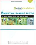 Simulation Learning System for Paramedic Practice Today : Above and Beyond, Aehlert, Barbara J., 0323074839