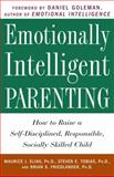 Emotionally Intelligent Parenting, Maurice J. Elias and Brian S. Friedlander, 0609804839