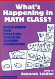 What's Happening in Math Class? Vol. II : Reconstructing Professional Identities, Schifter, Deborah, 0807734837