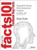 Studyguide for Exploring Writing : Sentences and Paragraphs by John Langan, Isbn 9780073371863, Cram101 Textbook Reviews Staff and Langan, John, 1478414839
