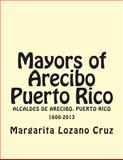 Mayors of Arecibo Puerto Rico, Margarita Lozano Cruz, 1494874830