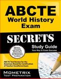 ABCTE World History Exam Secrets Study Guide : ABCTE Test Review for the American Board for Certification of Teacher Excellence Exam, ABCTE Exam Secrets Test Prep Team, 1614034834