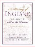 A History of England Vol. II : 1688 to the Present (Chapters 16-31), Roberts, Clayton and Roberts, David, 0132064839