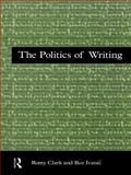Politics of Writing, Clark, Romy and Ivanic, Roz, 0415134838