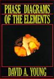 Phase Diagrams of the Elements, Young, David A., 0520074831