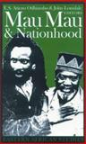 Mau Mau and Nationhood, E.S. Atieno Odhiambo, 0821414836
