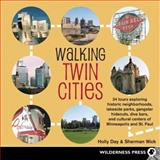 Walking Twin Cities, Holly Day and Sherman Wick, 089997483X
