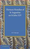 Thirteen Homilies of St Augustine on St John XIV, , 1107694833