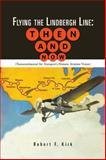 Flying the Lindbergh Line: Then and Now, Robert F. Kirk, 1481754831