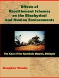 Effects of Resettlement Schemes on the Biophysical and Human Environments, Woube, Mengistu, 158112483X