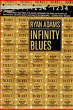 Infinity Blues, Ryan Adams, 1933354836