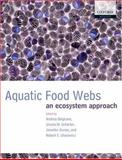 Aquatic Food Webs : An Ecosystem Approach, , 019856483X