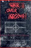 War over Kosovo : Politics and Strategy in a Global Age, , 023112483X