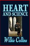 Heart and Science, Collins, Wilkie, 1592244831