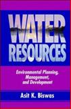 Water Resources : Environmental Planning, Management, and Development, Biswas, Asit K., 0070054835