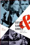 Goths, Gamers, and Grrrls : Deviance and Youth Subcultures, Haenfler, Ross, 019992483X