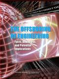 The Offshoring of Engineering : Facts, Unknowns, and Potential Implications, Offshoring of Engineering Committee, 0309114837
