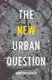 The New Urban Question, Merrifield, Andy, 0745334830