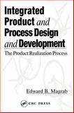 Integrated Product and Process Design and Development, Edward B. Magrah, 0849384834