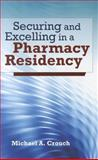 Securing and Excelling in a Pharmacy Residency, Crouch, Michael A., 1449604838