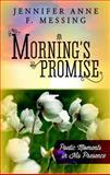 Morning's Promise, Jennifer Anne F. Messing, 1937844838